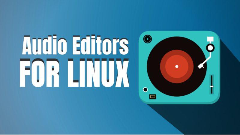 Linux用の最高のオーディオエディターとDAW