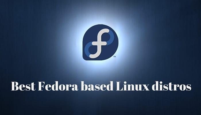 Fedoraに基づく最高のLinuxディストリビューション