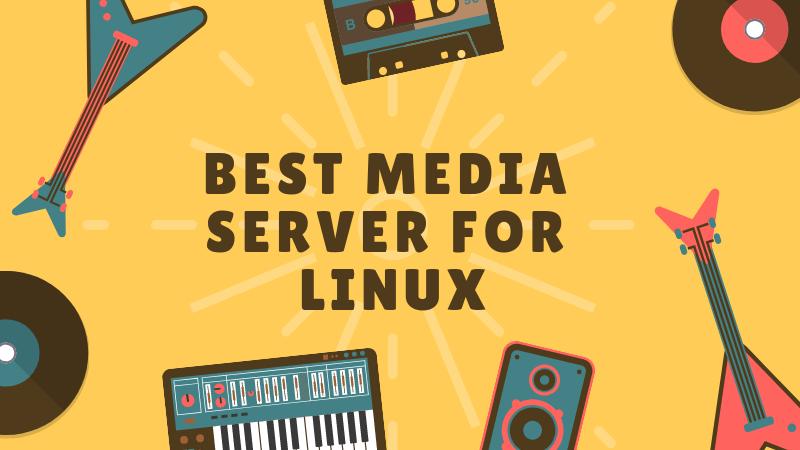 Лучшее программное обеспечение Media Server для Linux