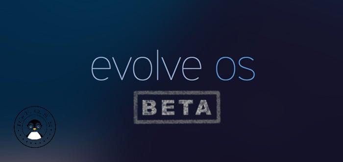 Lanzamiento de Evolve OS Beta