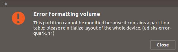 Esta partición no se puede modificar porque contiene una tabla de partición;  reinicialice el diseño de todo el dispositivo.  (udisks-error-quark, 11)