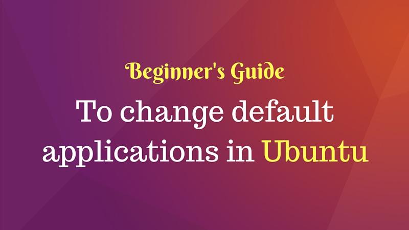 Cómo cambiar las aplicaciones predeterminadas en Ubuntu