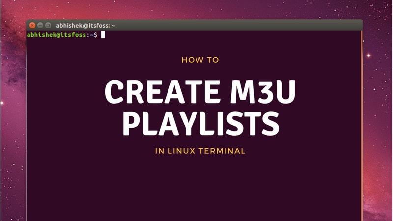 LinuxターミナルでM3Uプレイリストを作成する