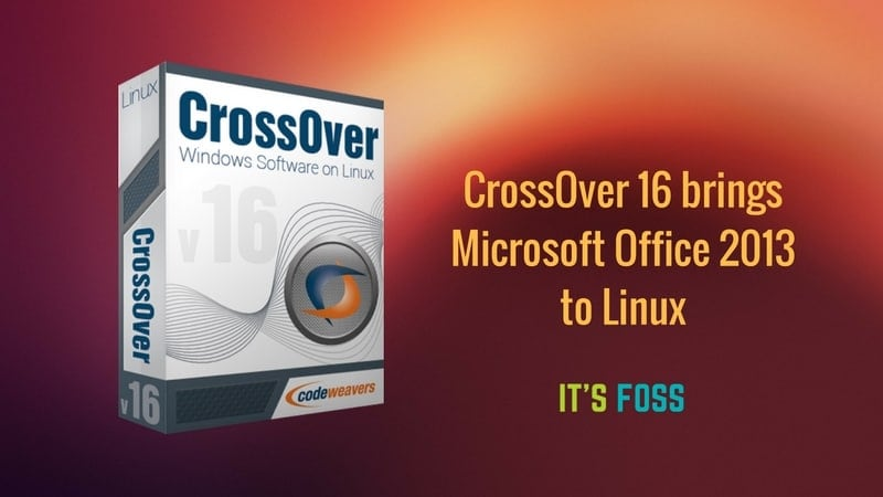 CrossOver 2016 trae Microsoft Office 2013 a Linux