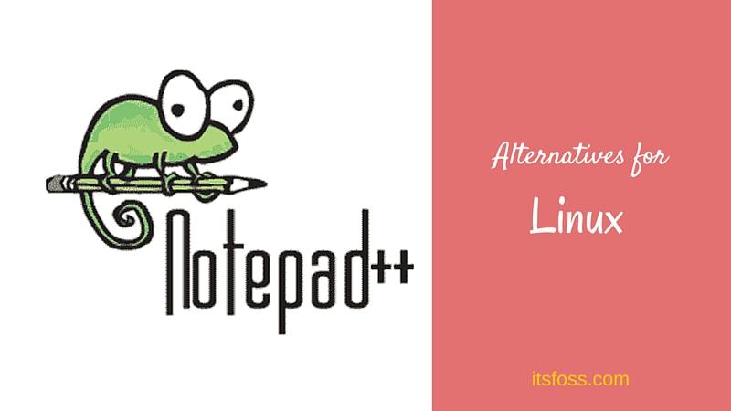 Las mejores alternativas de Notepad ++ para Linux