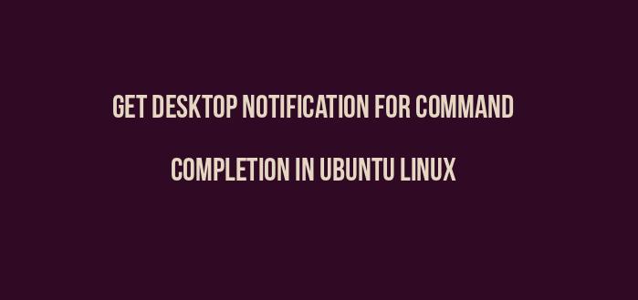 notificación de escritorio para completar comandos en Ubuntu