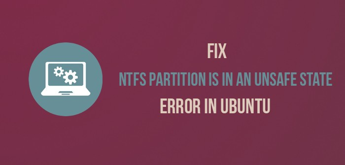 Reparar la partición NTFS está en un error de estado inseguro en Ubuntu