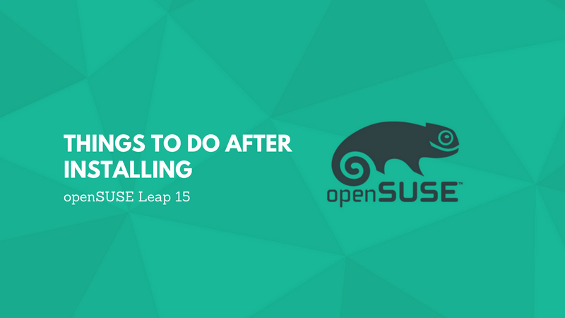 Cosas que hacer después de instalar openSUSE Leap 15