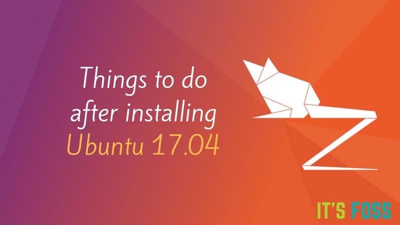 Список вещей, которые нужно сделать после установки Ubuntu 17.04