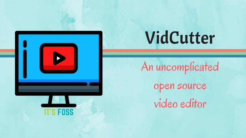 VidCutter - это видеоредактор с открытым исходным кодом для Linux