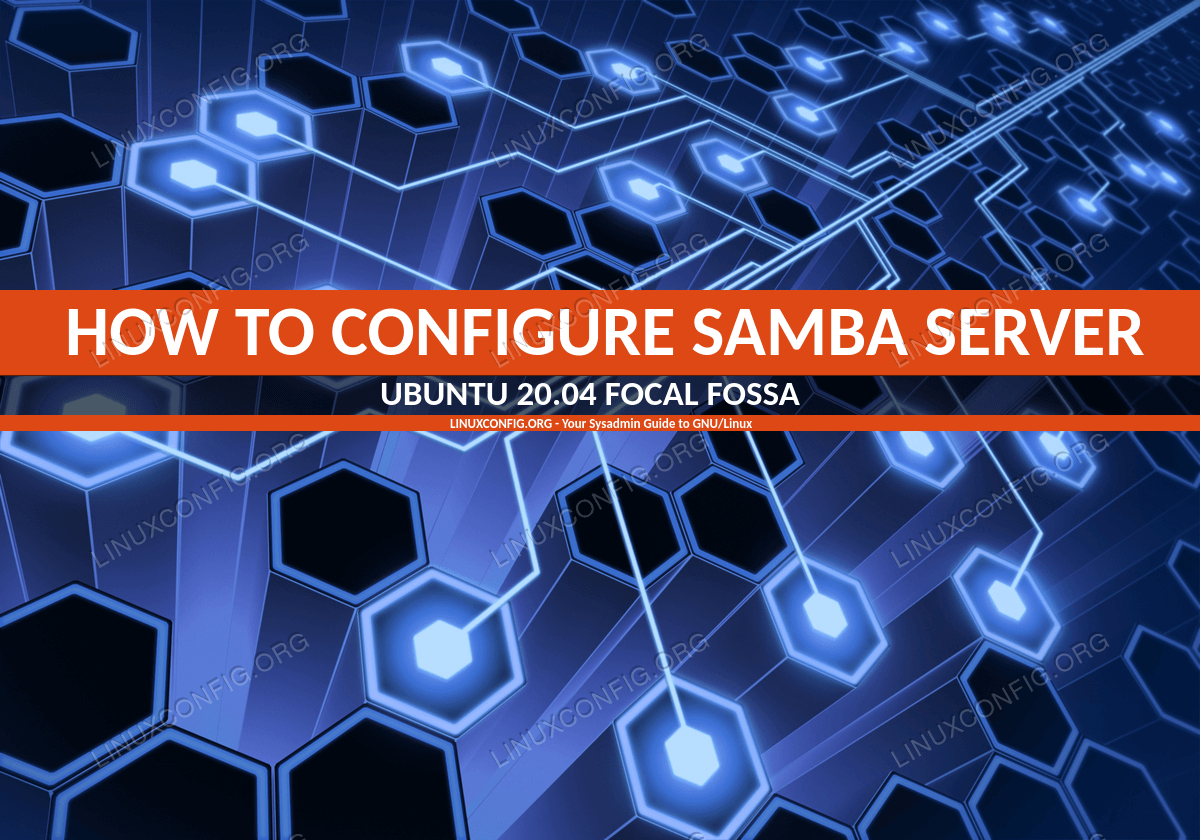 Как настроить общий доступ к серверу Samba в Ubuntu 20.04 Focal Fossa Linux